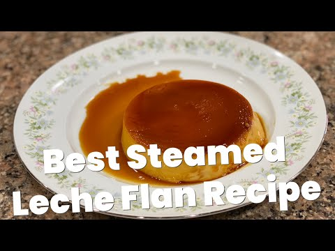 Leche Flan Recipe - How to Make Steamed Leche Flan from scratch